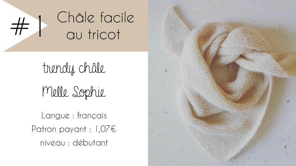 Sélection de châles faciles à tricoter : Trendy Châle de Melle Sophie