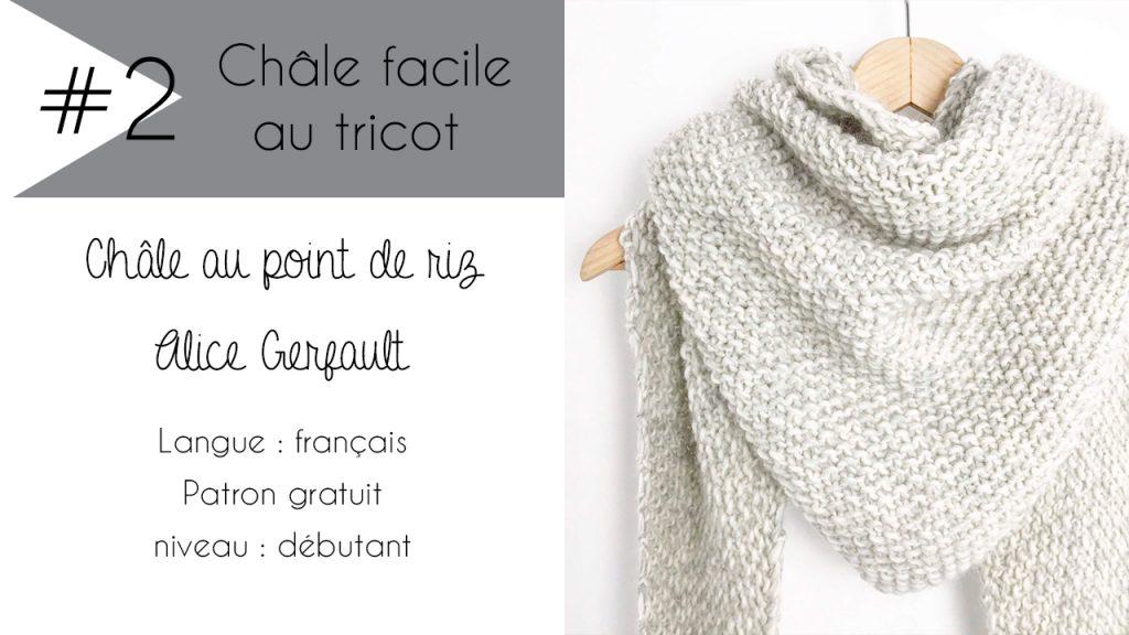 Sélection de châles faciles à tricoter : Châle au point de riz d'Alice Gerfault