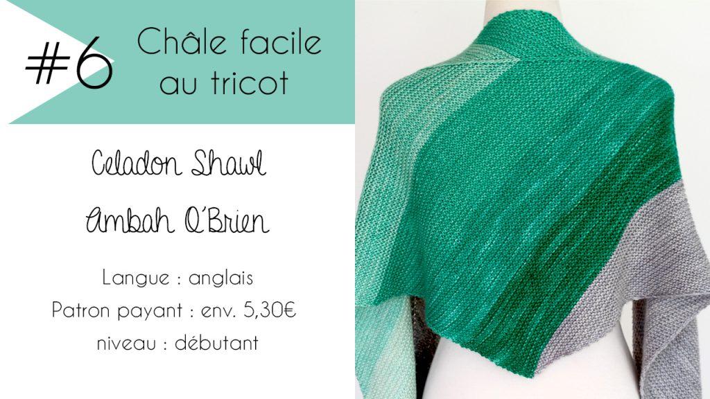 Sélection de châles faciles à tricoter : Celadon Shawl d'Ambah O'Brien